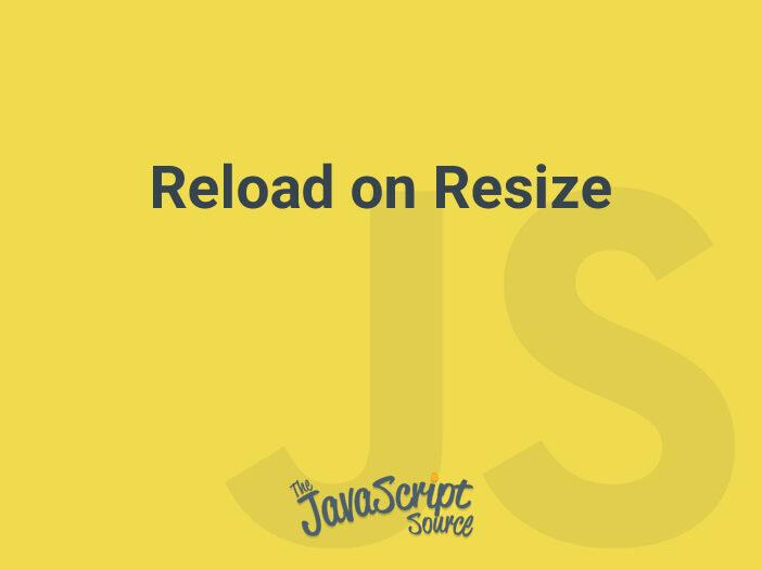 Reload on Resize