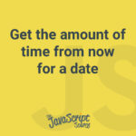 Get the amount of time from now for a date