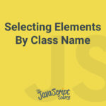 Selecting Elements By Class Name