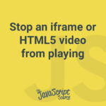Stop an iframe or HTML5 video from playing