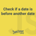 Check if a date is before another date