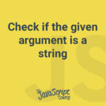 Check if the given argument is a string