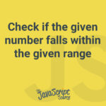 Check if the given number falls within the given range