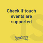 Check if touch events are supported