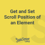 Get and Set Scroll Position of an Element