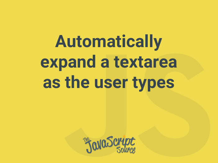 Automatically expand a textarea as the user types