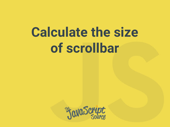 Calculate the size of scrollbar