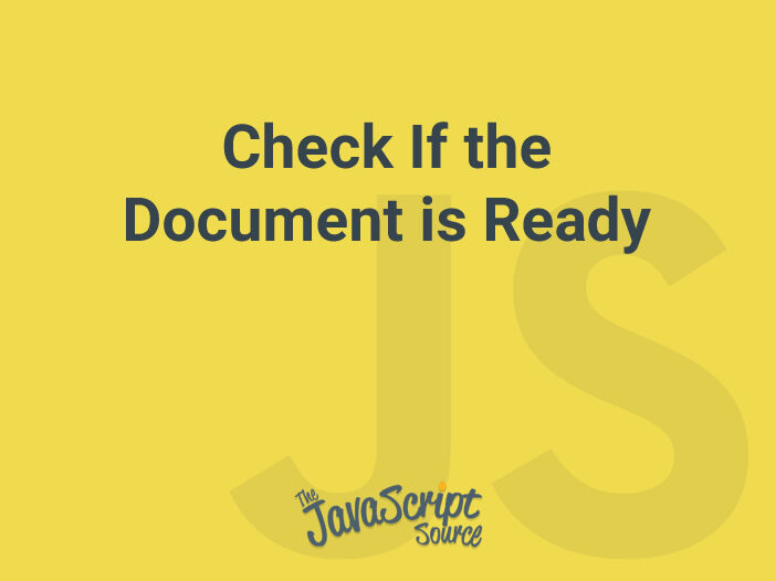 Check If the Document is Ready
