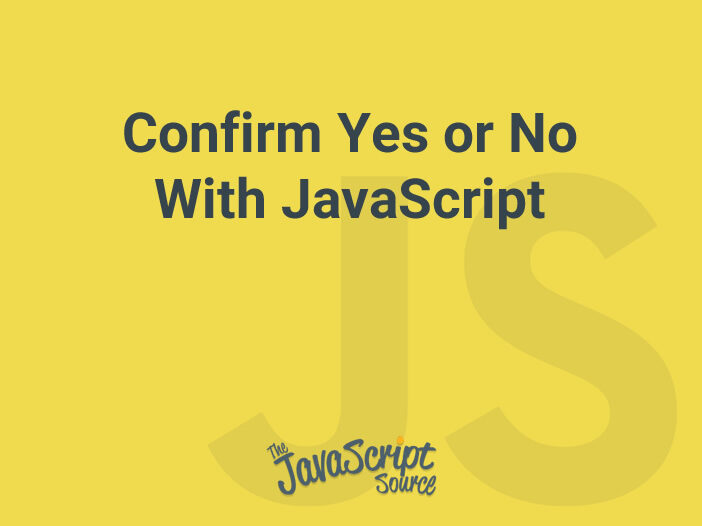 Confirm Yes or No With JavaScript
