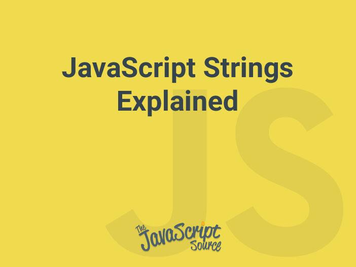 JavaScript Strings Explained