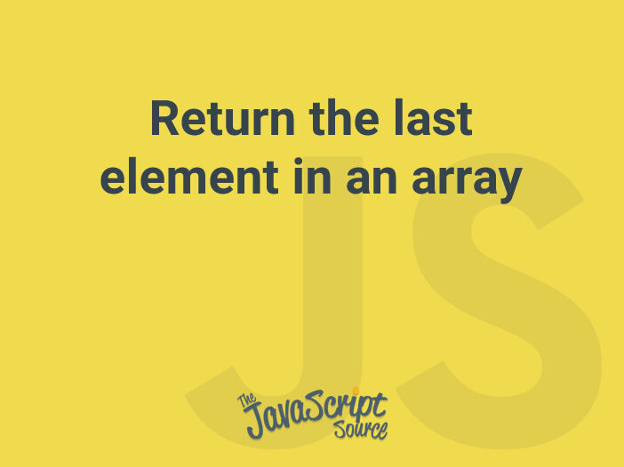 Return the last element in an array