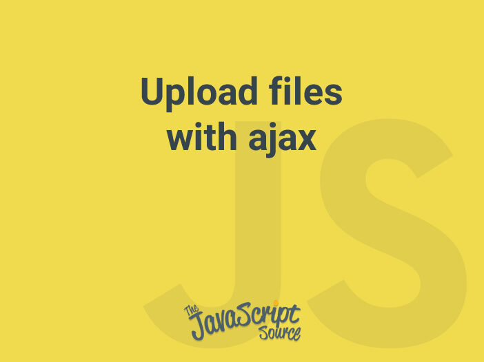 Upload files with ajax