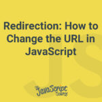 Redirection: How to Change the URL in JavaScript