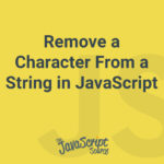 Remove a Character From a String in JavaScript